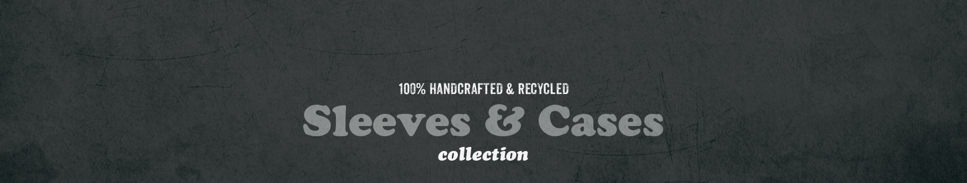 Handmade Recycled Sleeves & Cases